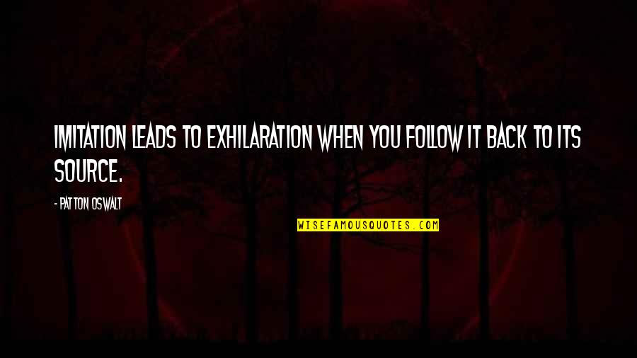 Bevery Quotes By Patton Oswalt: Imitation leads to exhilaration when you follow it