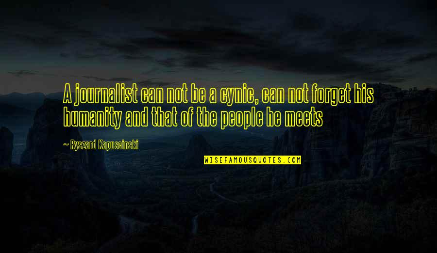 Beyond Scared Straight Quotes By Ryszard Kapuscinski: A journalist can not be a cynic, can