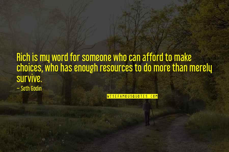 Beyond Scared Straight Quotes By Seth Godin: Rich is my word for someone who can