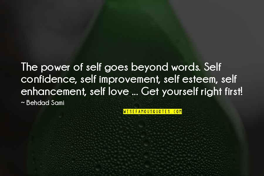 Beyond Words Quotes By Behdad Sami: The power of self goes beyond words. Self