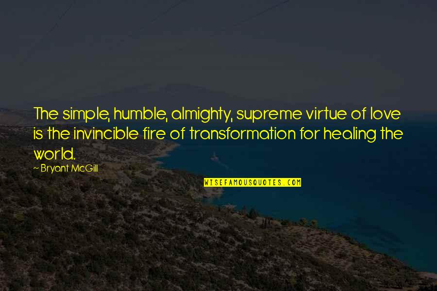 Bezoar Quotes By Bryant McGill: The simple, humble, almighty, supreme virtue of love