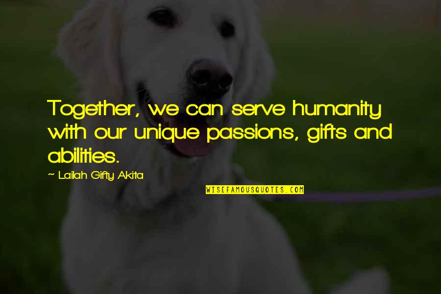 Bhagavat Quotes By Lailah Gifty Akita: Together, we can serve humanity with our unique