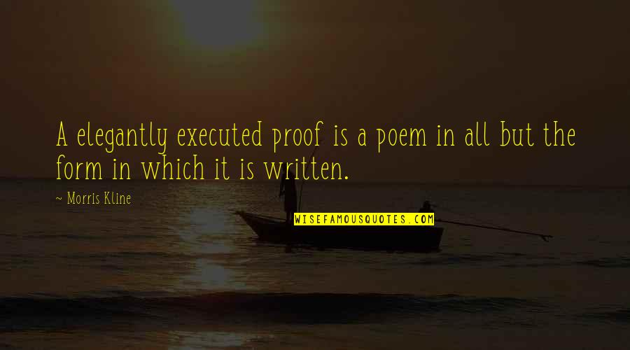 Bharat Scouts And Guides Quotes By Morris Kline: A elegantly executed proof is a poem in