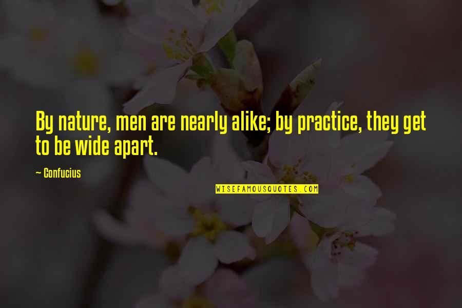 Bharathiar Quotes By Confucius: By nature, men are nearly alike; by practice,