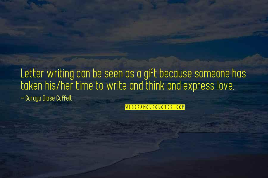 Bhendi Quotes By Soraya Diase Coffelt: Letter writing can be seen as a gift