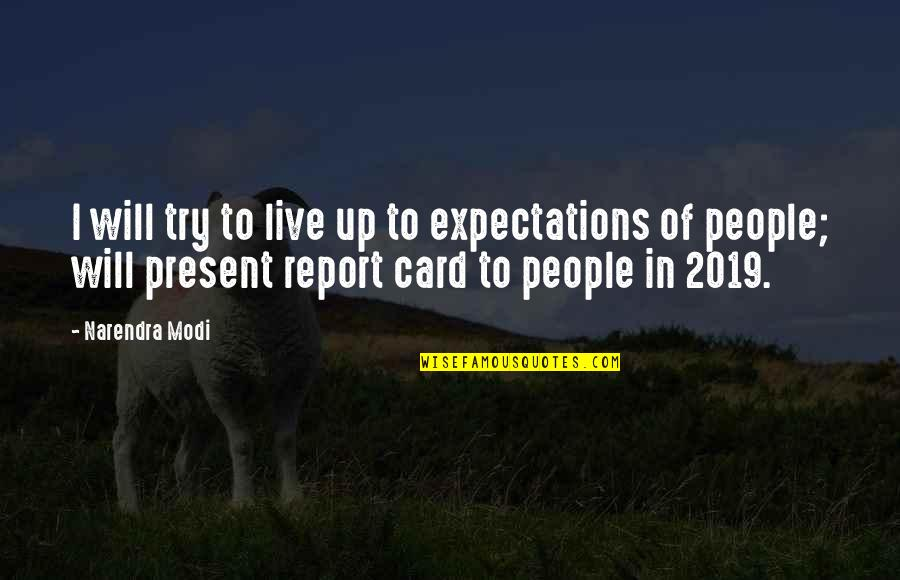 Bialystok Quotes By Narendra Modi: I will try to live up to expectations
