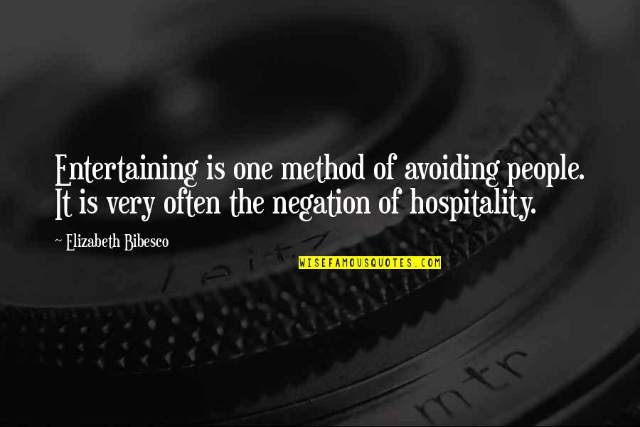 Bibesco Quotes By Elizabeth Bibesco: Entertaining is one method of avoiding people. It
