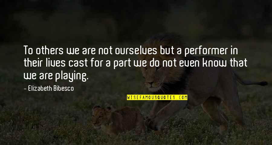 Bibesco Quotes By Elizabeth Bibesco: To others we are not ourselves but a