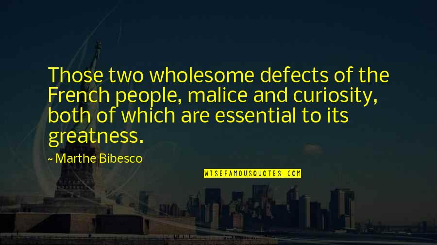 Bibesco Quotes By Marthe Bibesco: Those two wholesome defects of the French people,