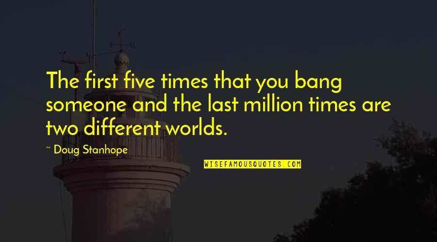 Bibilcal Quotes By Doug Stanhope: The first five times that you bang someone