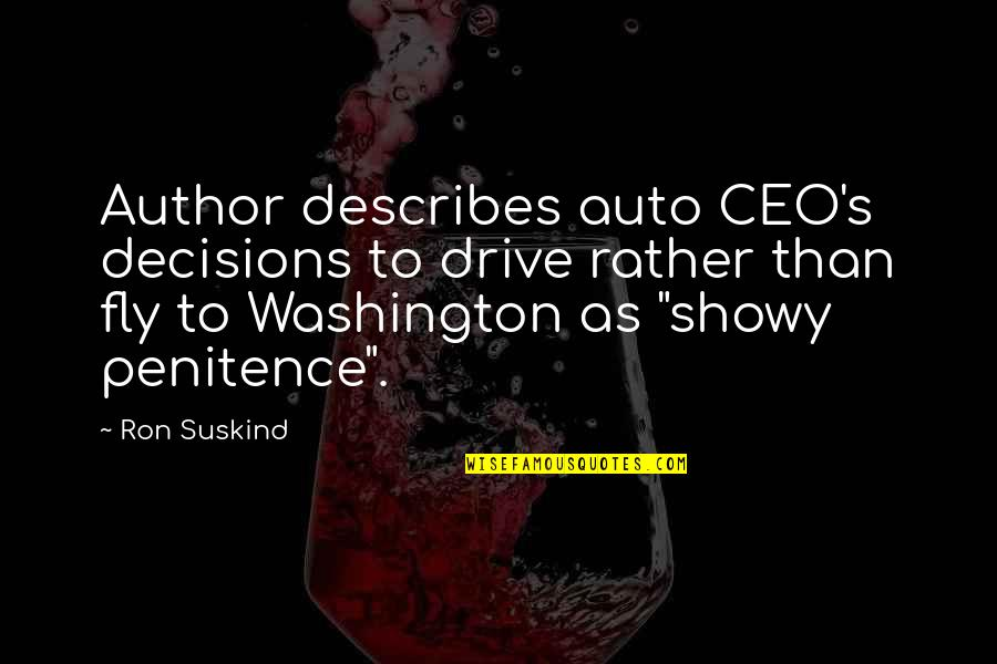 Bible Deforestation Quotes By Ron Suskind: Author describes auto CEO's decisions to drive rather