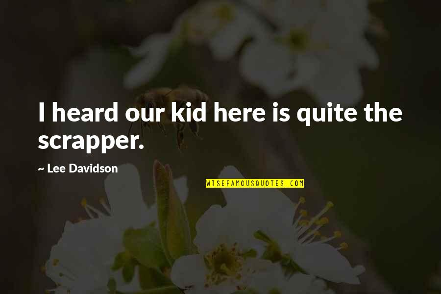 Bible Drums Quotes By Lee Davidson: I heard our kid here is quite the