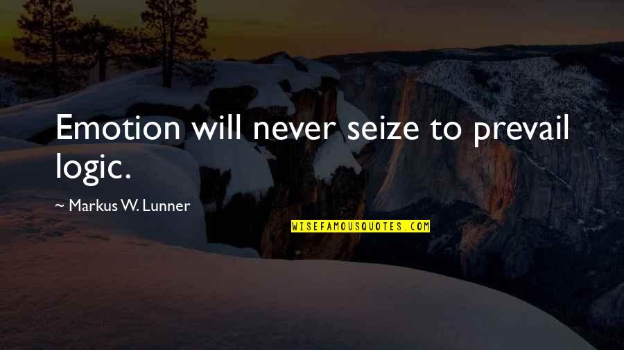 Bible Gateway Inspirational Quotes By Markus W. Lunner: Emotion will never seize to prevail logic.