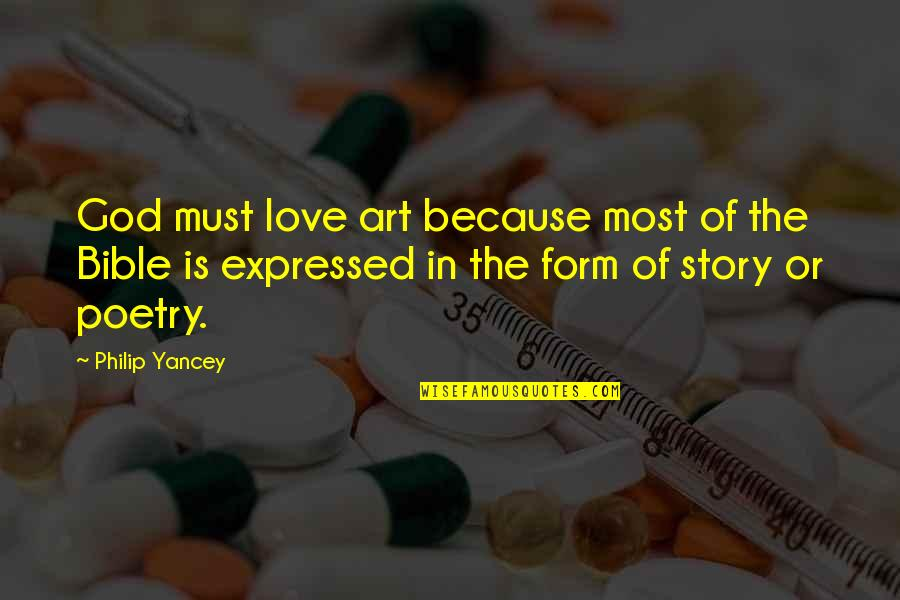 Bible God Love Quotes By Philip Yancey: God must love art because most of the