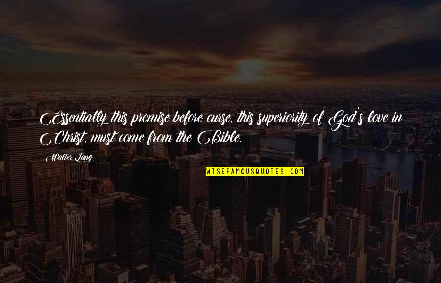 Bible God Love Quotes By Walter Lang: Essentially this promise before curse, this superiority of