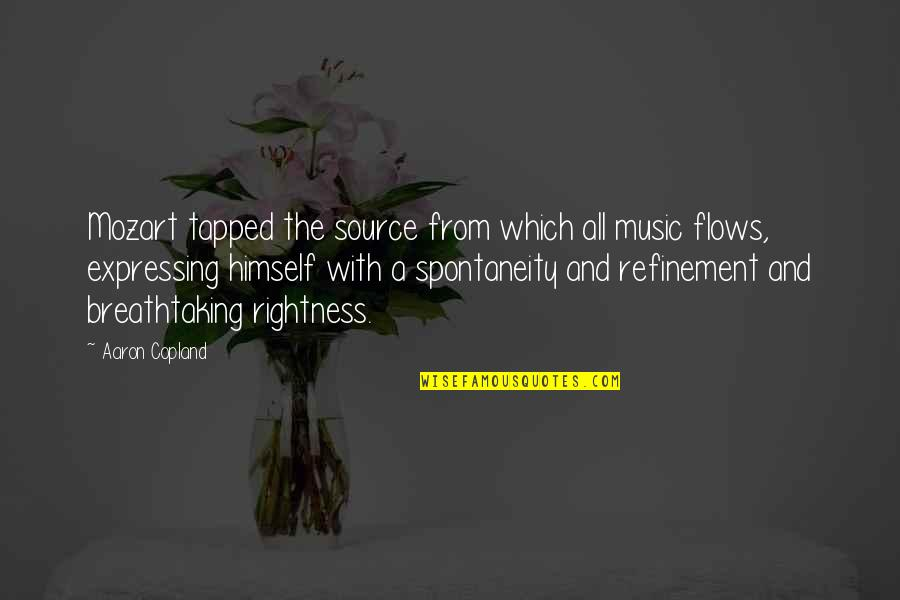 Bible Majesty Quotes By Aaron Copland: Mozart tapped the source from which all music