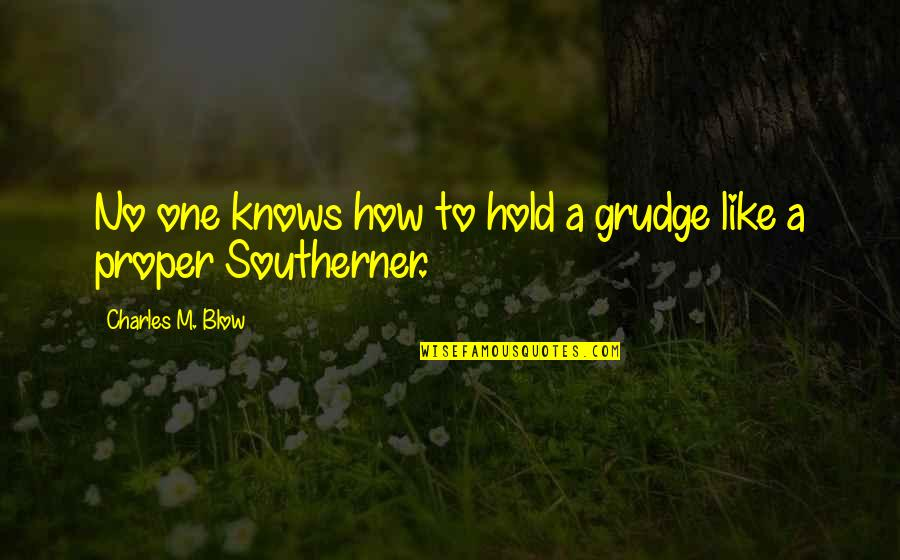 Bible Matrimony Quotes By Charles M. Blow: No one knows how to hold a grudge