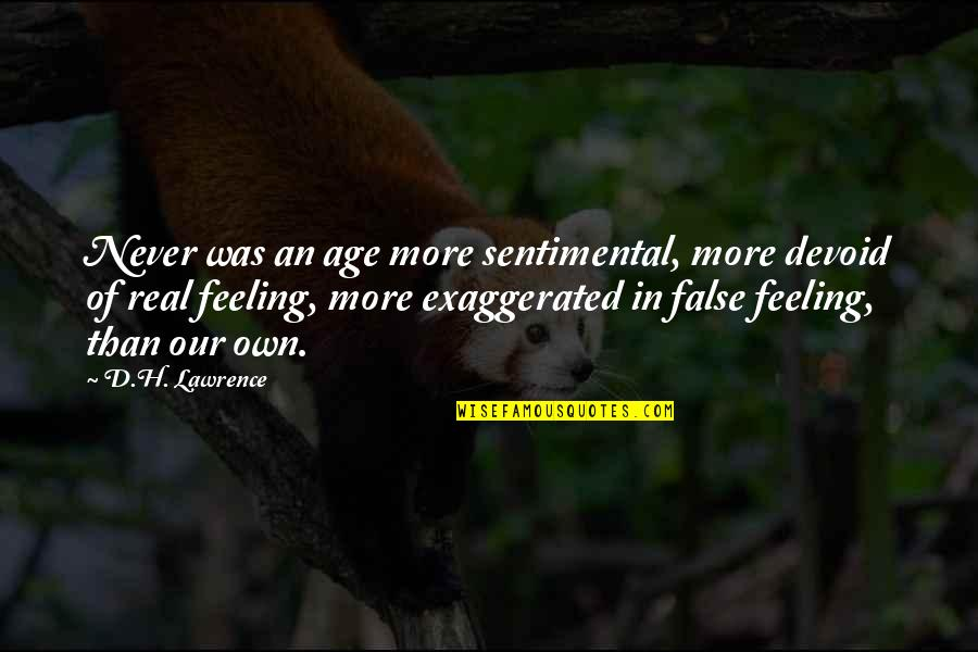 Bible Revival Quotes By D.H. Lawrence: Never was an age more sentimental, more devoid