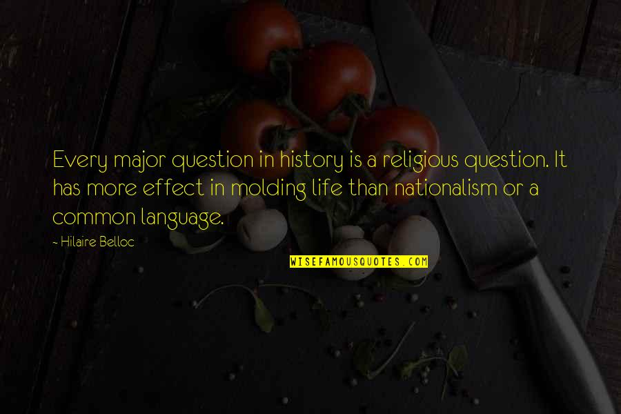 Bible Revival Quotes By Hilaire Belloc: Every major question in history is a religious