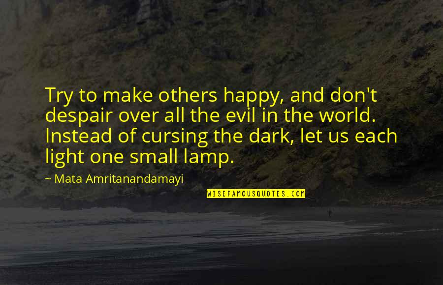 Bible Shelter Quotes By Mata Amritanandamayi: Try to make others happy, and don't despair