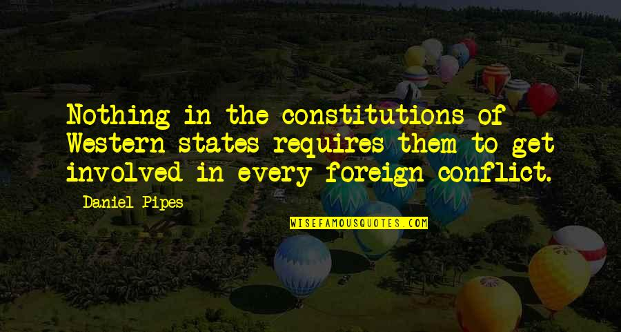 Bible Traitors Quotes By Daniel Pipes: Nothing in the constitutions of Western states requires