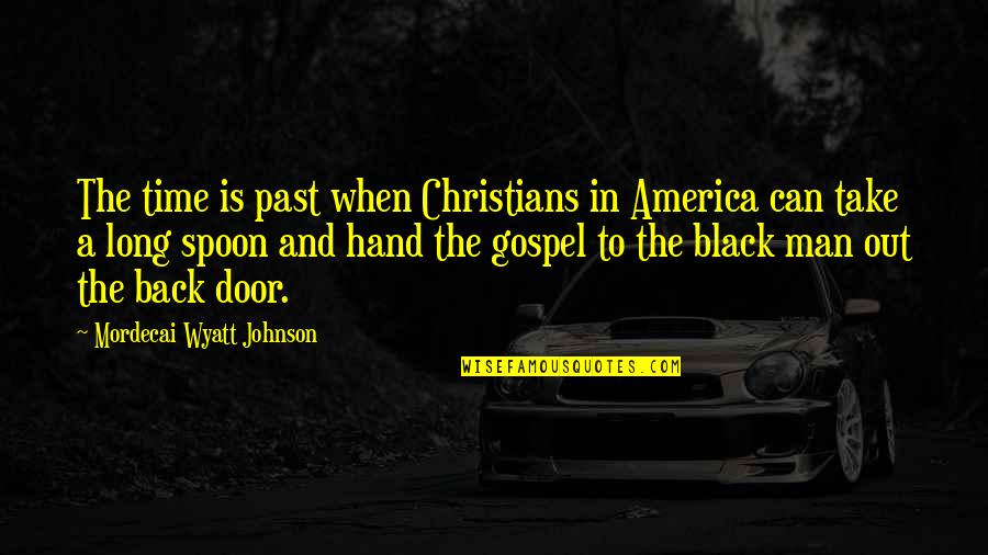 Bible Traitors Quotes By Mordecai Wyatt Johnson: The time is past when Christians in America
