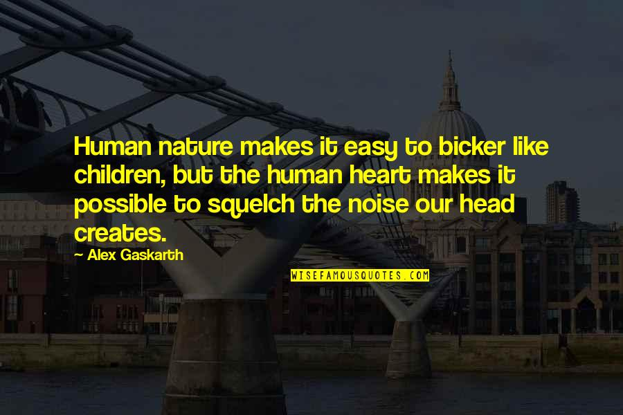 Bicker Quotes By Alex Gaskarth: Human nature makes it easy to bicker like