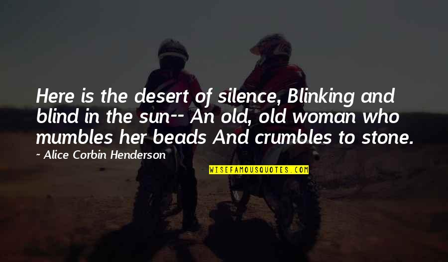 Bicyclist's Quotes By Alice Corbin Henderson: Here is the desert of silence, Blinking and