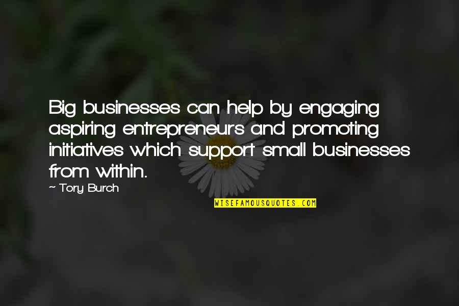 Big And Small Quotes By Tory Burch: Big businesses can help by engaging aspiring entrepreneurs