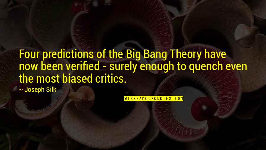 Big Bang G-dragon Quotes By Joseph Silk: Four predictions of the Big Bang Theory have