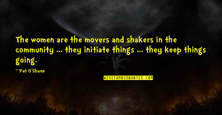 Big Bang Theory Physics Bowl Quotes By Pat O'Shane: The women are the movers and shakers in