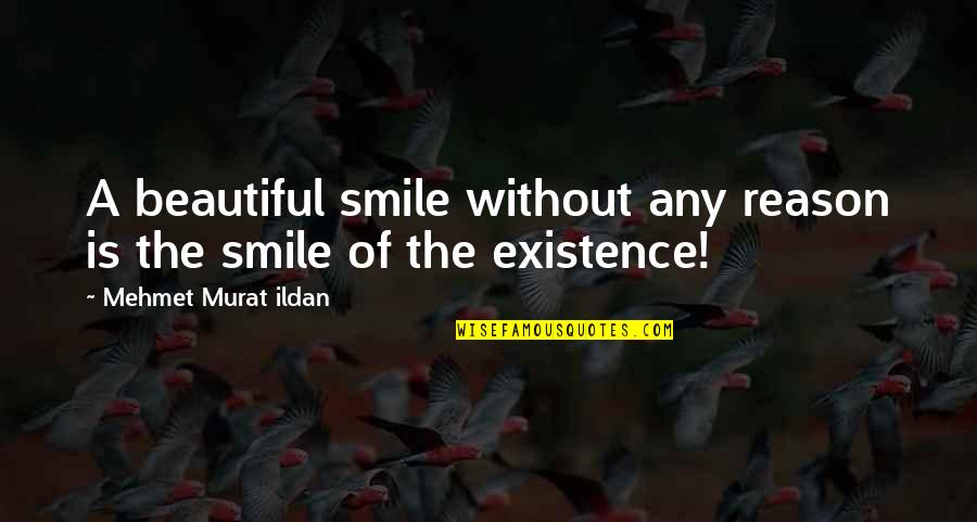 Big Bang Theory The Extract Obliteration Quotes By Mehmet Murat Ildan: A beautiful smile without any reason is the
