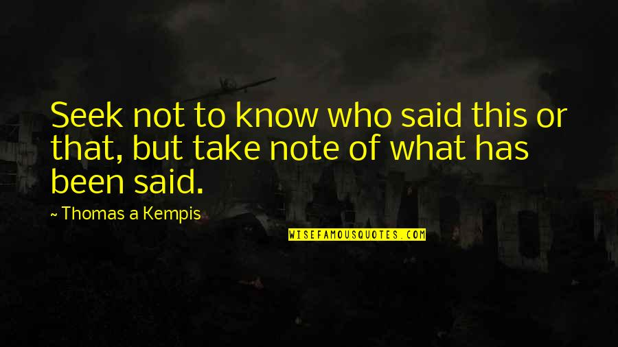 Big Bang Theory The Extract Obliteration Quotes By Thomas A Kempis: Seek not to know who said this or