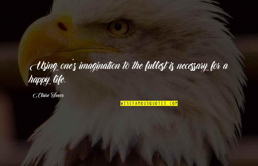 Big Bird Inspirational Quotes By Claire Trevor: Using one's imagination to the fullest is necessary