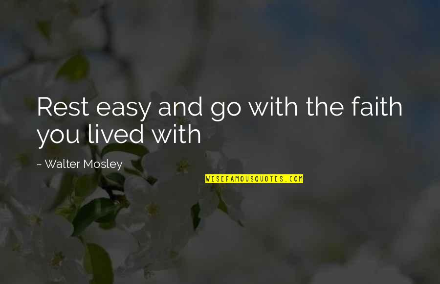 Big Bird Inspirational Quotes By Walter Mosley: Rest easy and go with the faith you