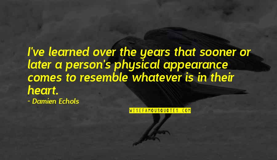 Big Brothers Tumblr Quotes By Damien Echols: I've learned over the years that sooner or