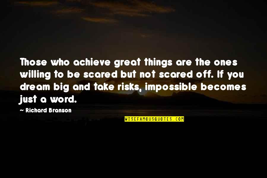 Big But Quotes By Richard Branson: Those who achieve great things are the ones