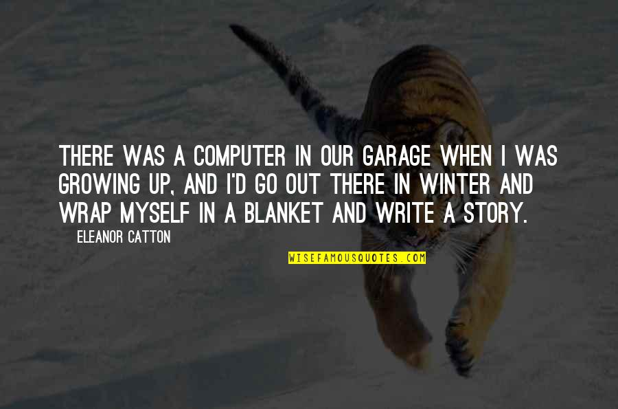 Big Sean Hall Of Fame Quotes By Eleanor Catton: There was a computer in our garage when