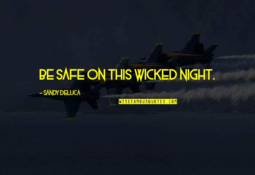 Big Sean Hall Of Fame Quotes By Sandy DeLuca: Be safe on this wicked night.