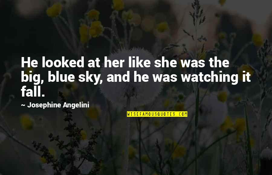 Big Sky Quotes By Josephine Angelini: He looked at her like she was the