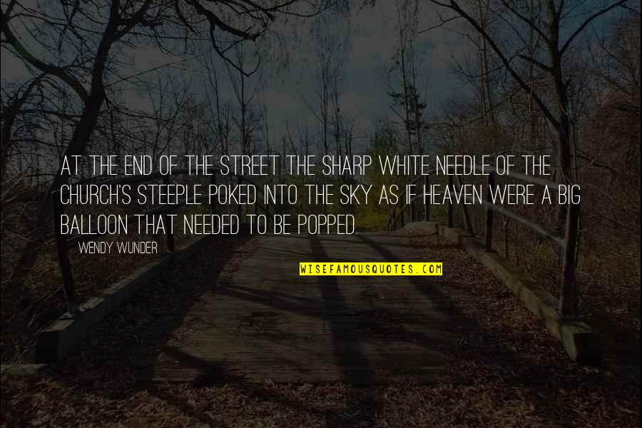 Big Sky Quotes By Wendy Wunder: At the end of the street the sharp