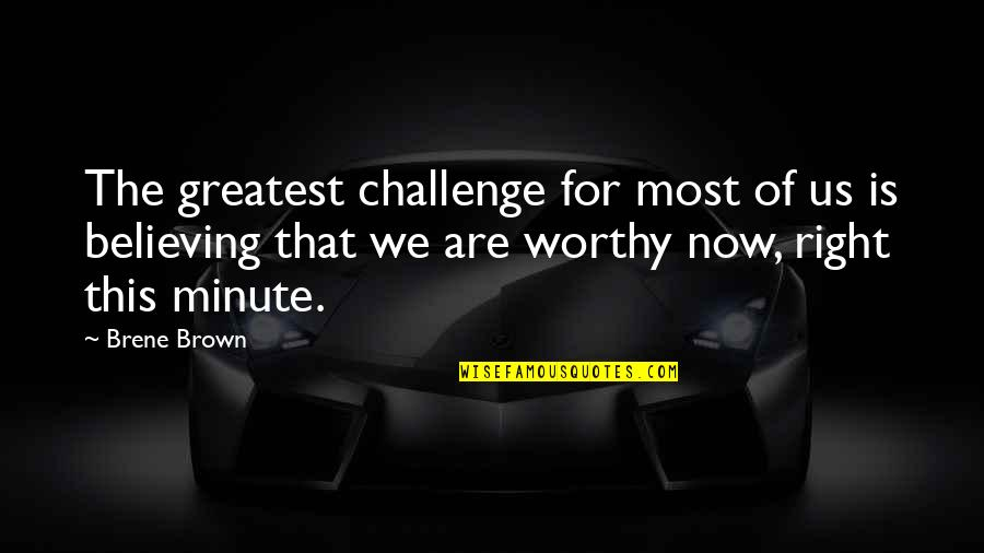 Bigbang Daesung Quotes By Brene Brown: The greatest challenge for most of us is