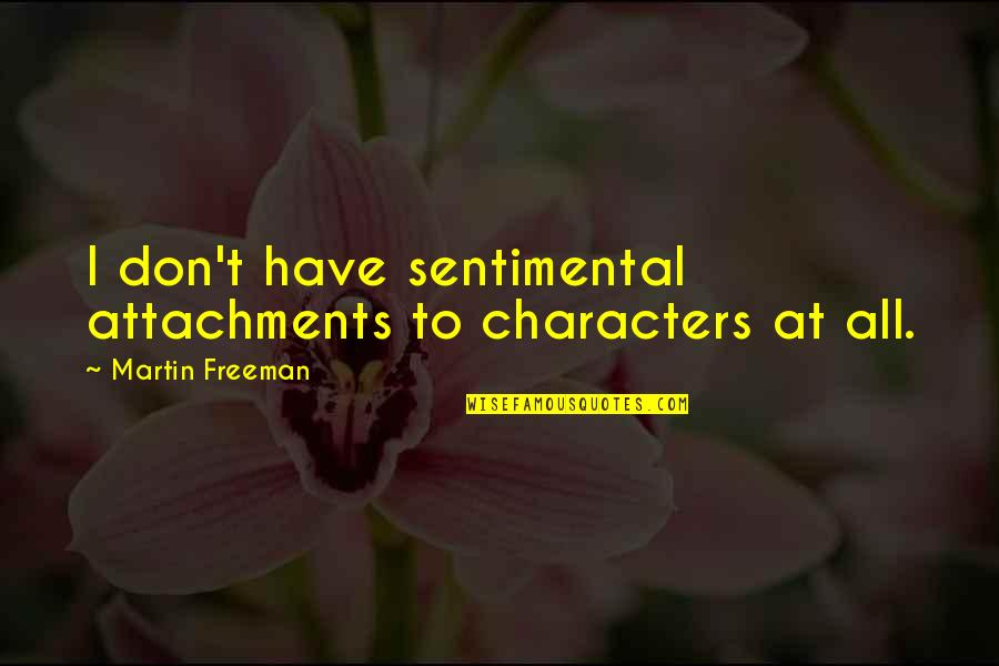 Bigcharts Stock Quotes By Martin Freeman: I don't have sentimental attachments to characters at
