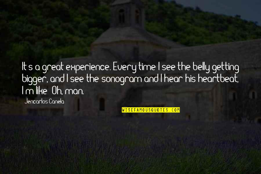 Bigger Man Quotes By Jencarlos Canela: It's a great experience. Every time I see