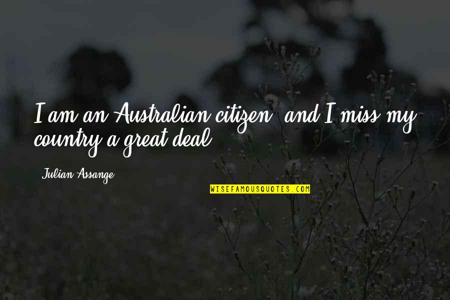 Bilbo's Courage Quotes By Julian Assange: I am an Australian citizen, and I miss