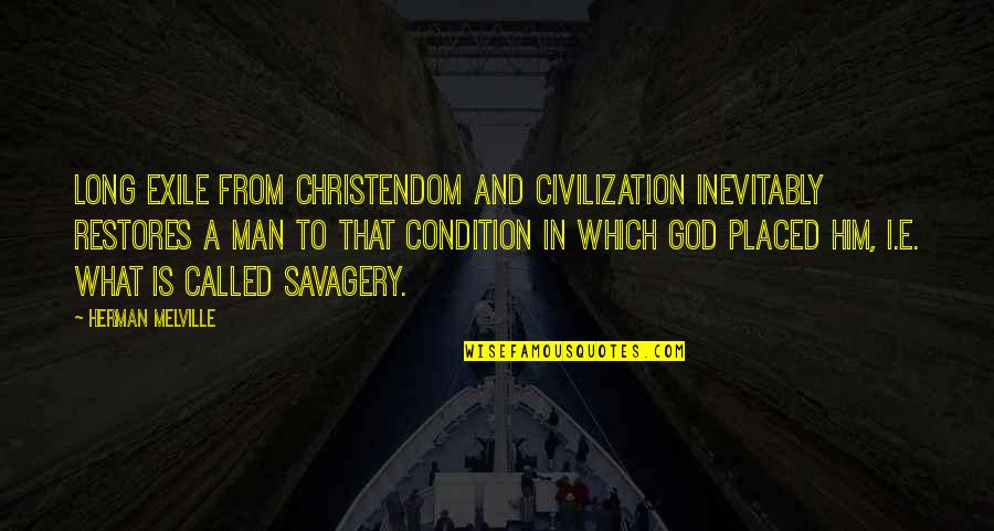 Bill Bojangles Robinson Quotes By Herman Melville: Long exile from Christendom and civilization inevitably restores