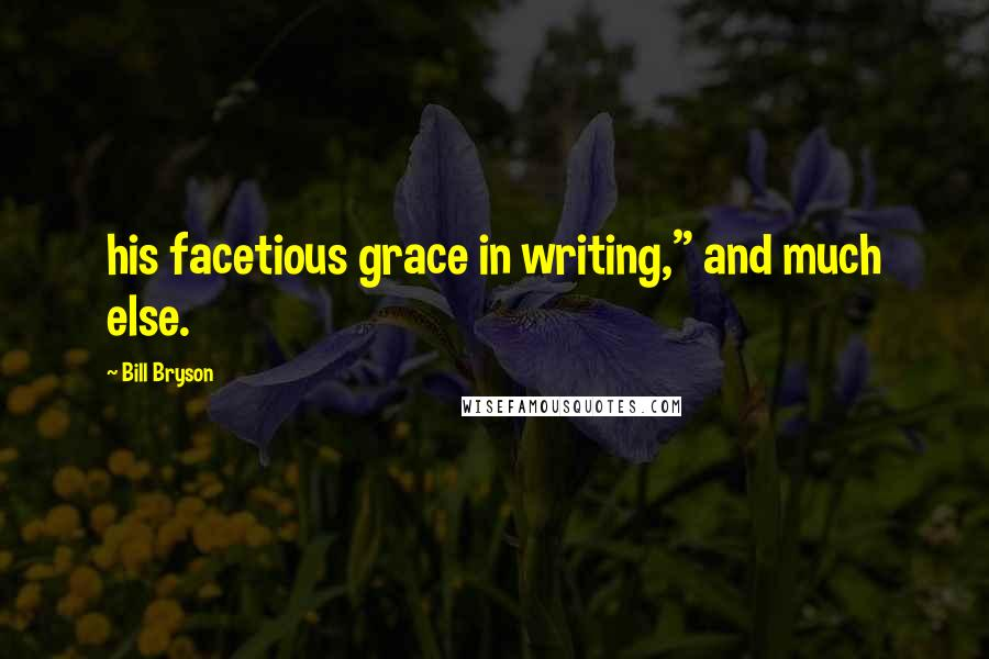 "Bill Bryson quotes: his facetious grace in writing,"" and much else."