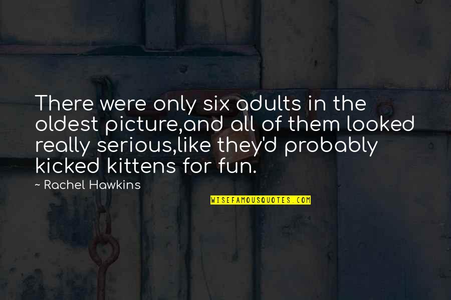 Bill Dance Quotes By Rachel Hawkins: There were only six adults in the oldest