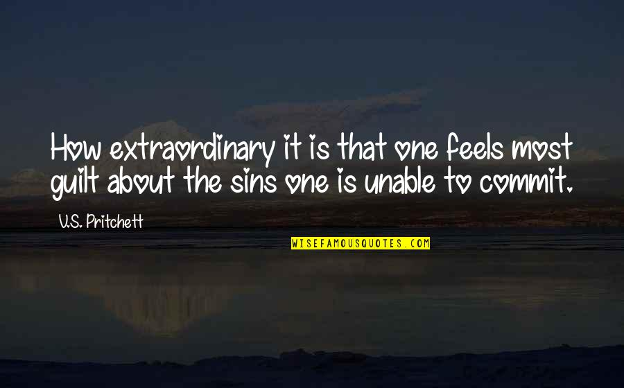 Bill Denbrough Quotes By V.S. Pritchett: How extraordinary it is that one feels most
