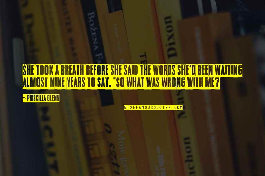 Bill Eppridge Quotes By Priscilla Glenn: She took a breath before she said the